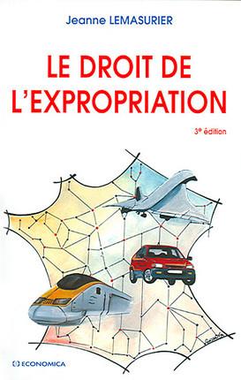 Le droit de l'expropriation 3e édition - Jeanne Lemasurier