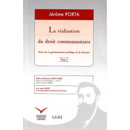 La Réalisation Du Droit Communautaire 2 Volumes Porta 9782916606125 Lgdj Fr