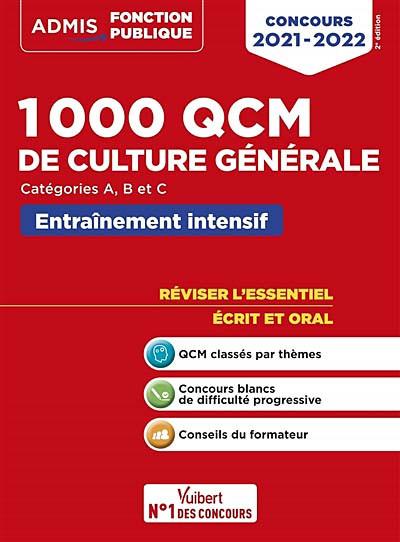 1 000 QCM de culture générale : concours 2021-2022, catégories A, B et C