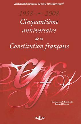 1958-2008 : cinquantième anniversaire de la Constitution française
