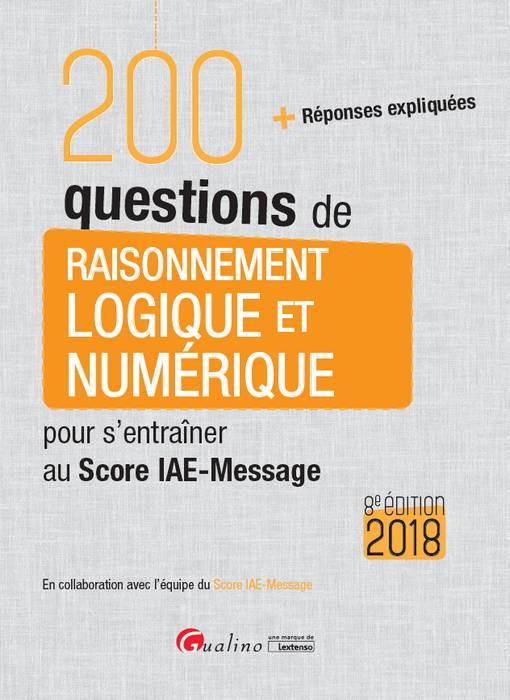 [EBOOK] 200 questions de raisonnement logique et numérique pour s'entraîner au Score IAE-Message 2018