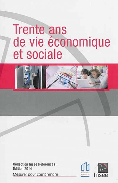 Trente ans de vie économique et sociale en France