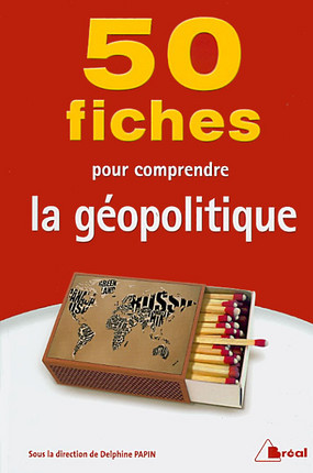 50 fiches pour comprendre la géopolitique