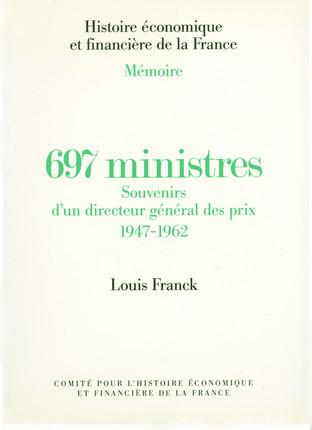 697 ministres. Souvenirs d'un directeur général des prix, 1947-1962