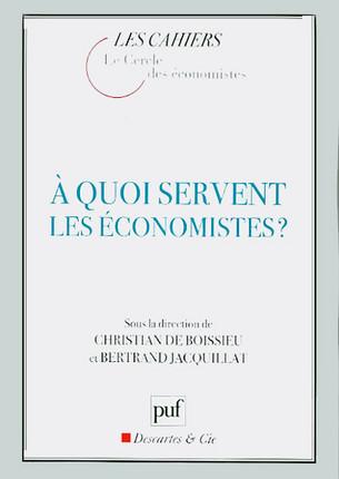 A quoi servent les économistes ?