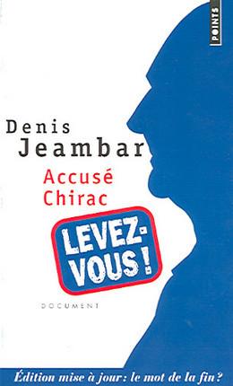 Accusé Chirac, levez-vous !