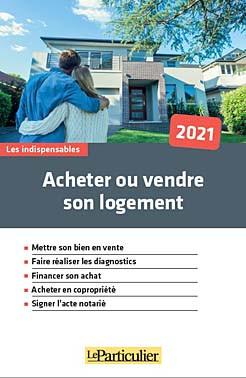 Acheter ou vendre votre logement 2021
