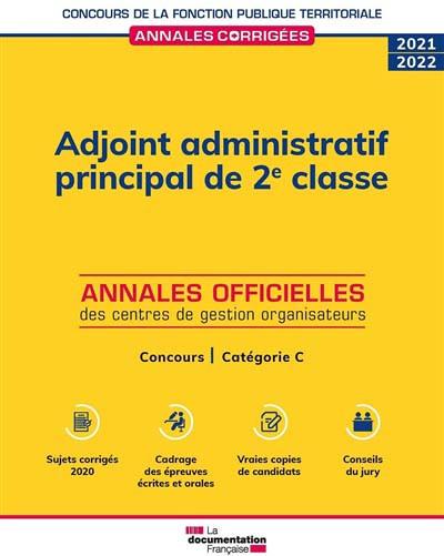 Adjoint administratif principal de 2e classe : annales officielles des centres de gestion organisateurs 2021-2022