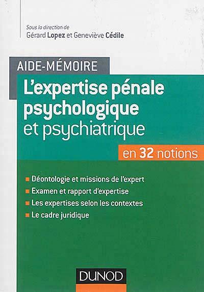 L'expertise pénale psychologique et psychiatrique