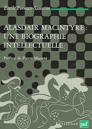 Alasdair MacIntyre : une biographie intellectuelle