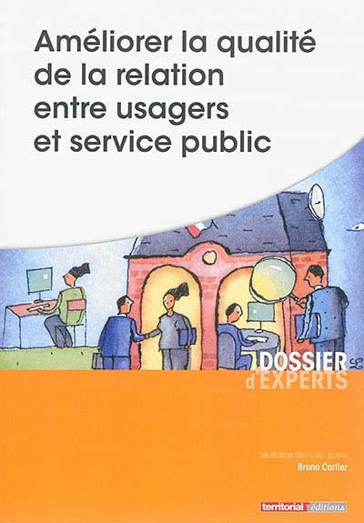 Améliorer la qualité de la relation entre usagers et service public
