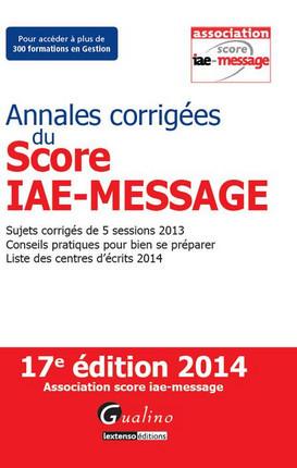 Annales corrigées du Score IAE-Message 2014