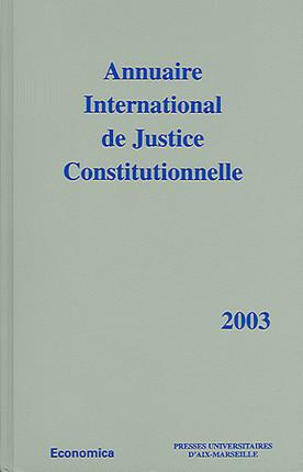 Annuaire international de justice constitutionnelle 2003