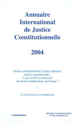 Annuaire international de justice constitutionnelle 2004