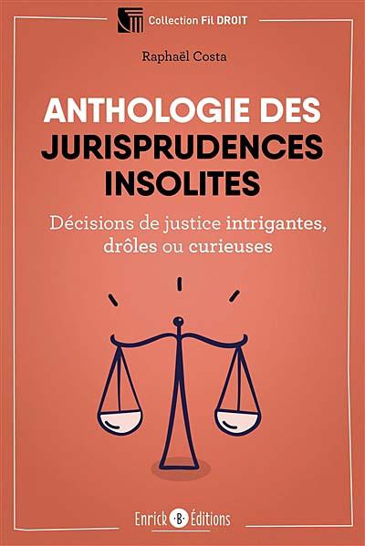 Anthologie des jurisprudences insolites
