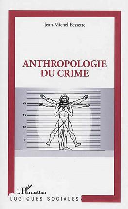 Anthropologie du crime