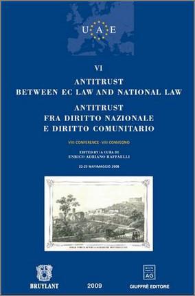 Antitrust between EC Law and National Law  Antitrust fra diritto nazionale e diritto comunitario
