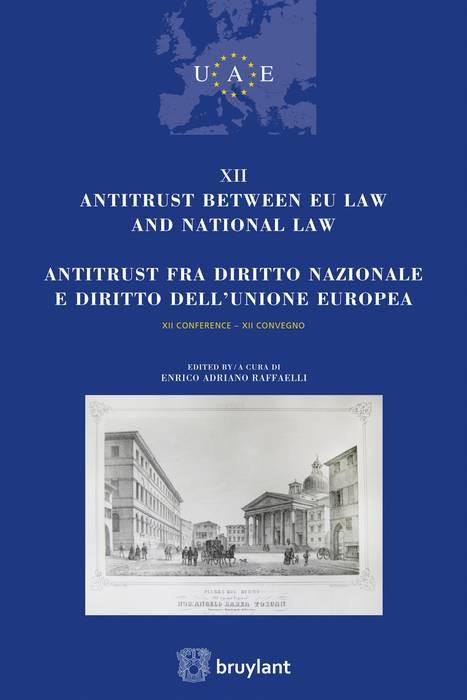 Antitrust between EU law and National law / Antitrust fra Diritto Nazionale e Diritto dell'Unione Europea
