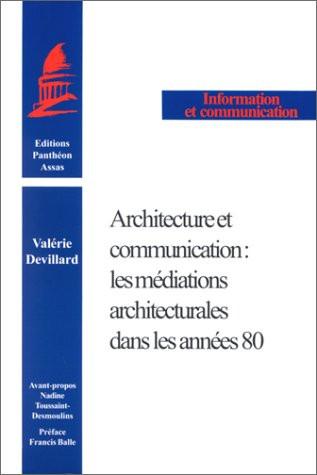 Architecture et communication : les médiations architecturales dans les années 80
