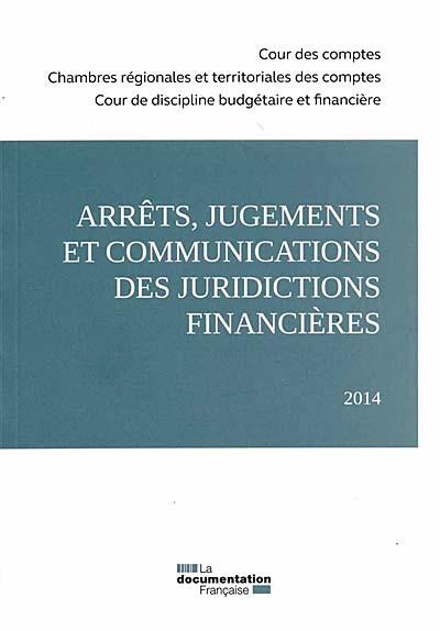Arrêts, jugements et communications des juridictions financières 2014