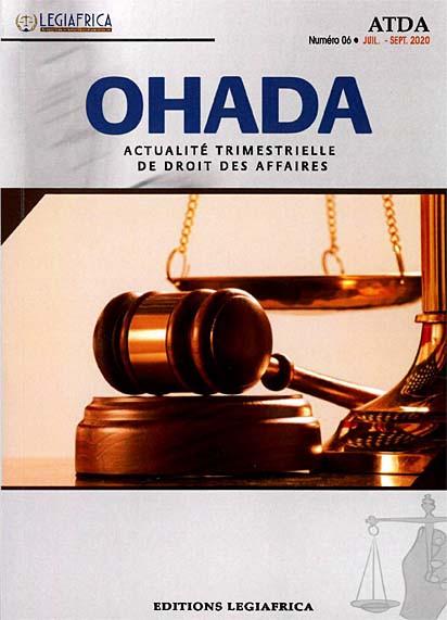 ATDA OHADA, actualité trimestrielle de droit des affaires, juillet-septembre 2020 N°6