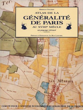 Atlas de la Généralité de Paris au XVIIIe siècle, un paysage retrouvé