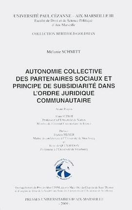 Autonomie collective des partenaires sociaux et principe de subsidiarité dans l'ordre juridique communautaire