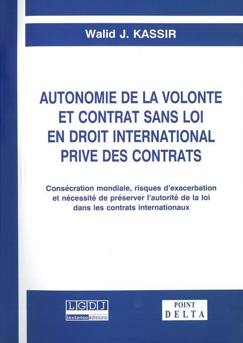 Autonomie de la volonté et contrat sans loi en droit international privé des contrats