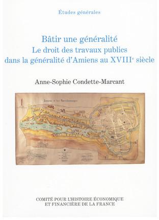 Bâtir une généralité, le droit des travaux publics dans la généralité d'Amiens au XVIIIe siècle