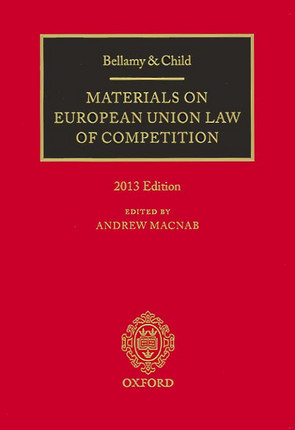 Bellamy & Child Materials on European Community Law of Competition, 2013 Edition