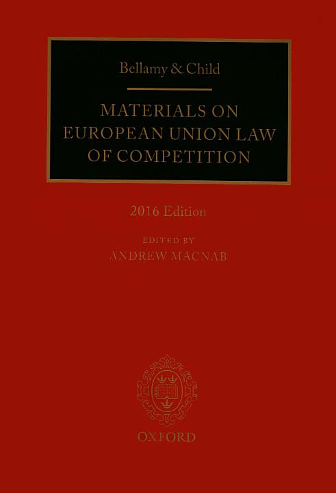 Bellamy & Child Materials on European Union Law of Competition - 2016 Edition