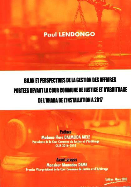 Bilan et perspectives de la gestion des affaires portées devant la cour commune de justice et d'arbitrage de l'OHADA de l'installation à 2017