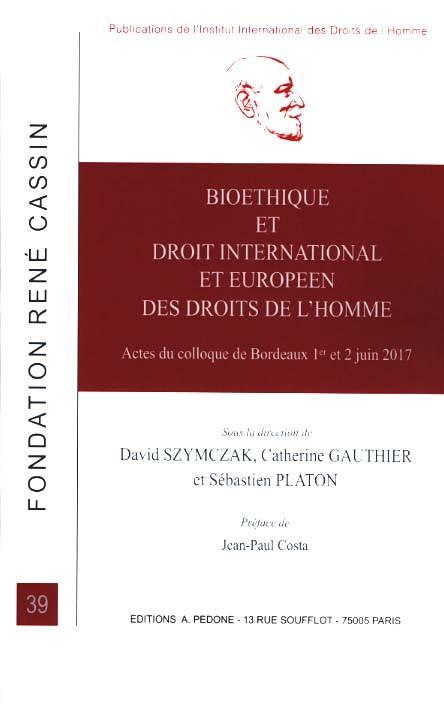 Bioéthique et droit international et européen des droits de l'homme