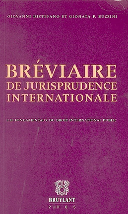 Bréviaire de jurisprudence internationale - Les fondamentaux du droit international public