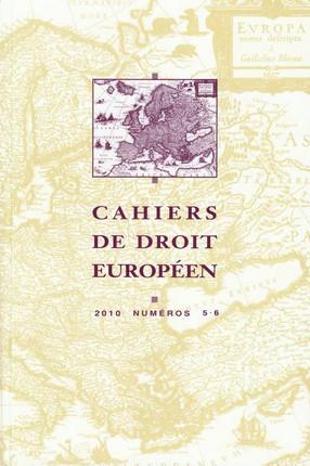 Cahiers de droit européen 2010 N°5-6
