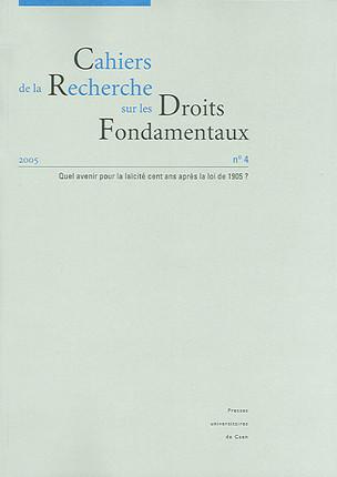 Cahiers de la Recherche sur les Droits Fondamentaux, 2005 N°4