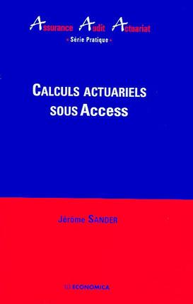 Calculs actuariels sous Access (1 livre + 1 CD-Rom)