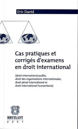 Cas pratiques  et corrigés d'examens en droit international