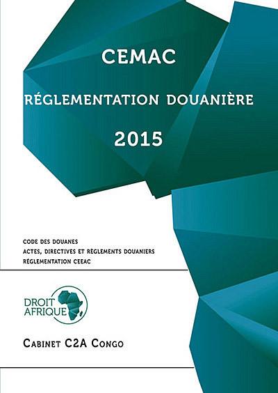CEMAC : réglementation douanière 2015