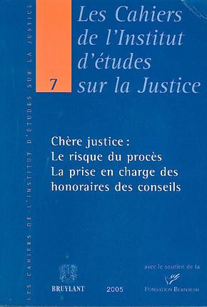 Chère Justice : le risque du procès, La prise en charge des honoraires des conseils