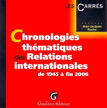 Chronologies thématiques des relations internationales de 1945 à fin 2006