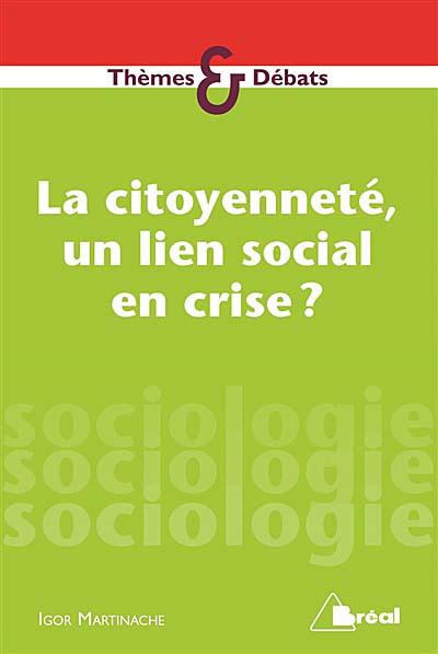 Citoyenneté, un lien social en crise ?