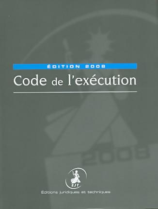 Code de l'exécution - Edition 2008