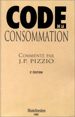 Code de la consommation, commenté par J. P. Pizzio