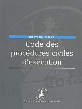 Code des procédures civiles d'exécution - Edition 2014