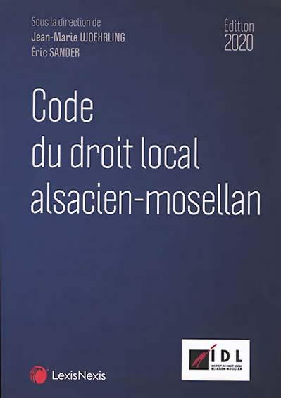 Code du droit local alsacien-mosellan - Édition 2020