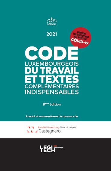 Code luxembourgeois du travail et textes complémentaires indispensables 2021