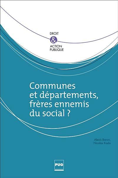 Communes et départements, frères ennemis du social ?