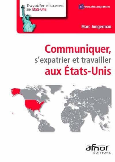 Communiquer, s'expatrier et travailler aux Etats-Unis