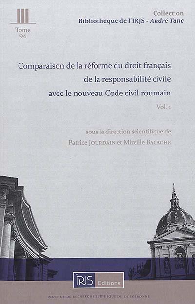 Comparaison de la réforme du droit français de la responsabilité civile avec le nouveau Code civil roumain